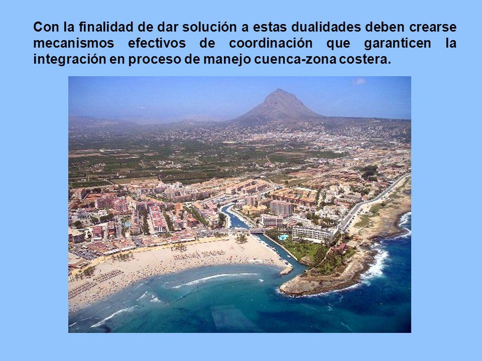 Con la finalidad de dar solución a estas dualidades deben crearse mecanismos efectivos de coordinación que garanticen la integración en proceso de manejo cuenca-zona costera.