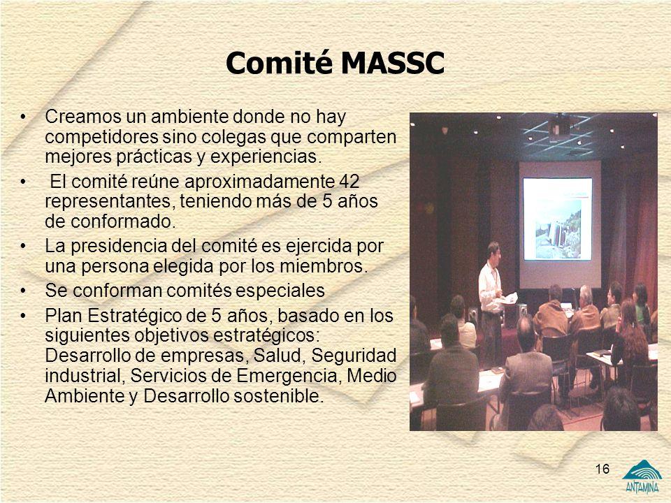 Comité MASSC Creamos un ambiente donde no hay competidores sino colegas que comparten mejores prácticas y experiencias.
