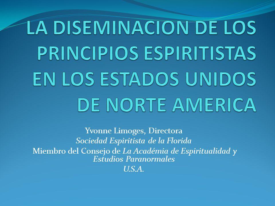 LA DISEMINACION DE LOS PRINCIPIOS ESPIRITISTAS EN LOS ESTADOS UNIDOS DE NORTE AMERICA
