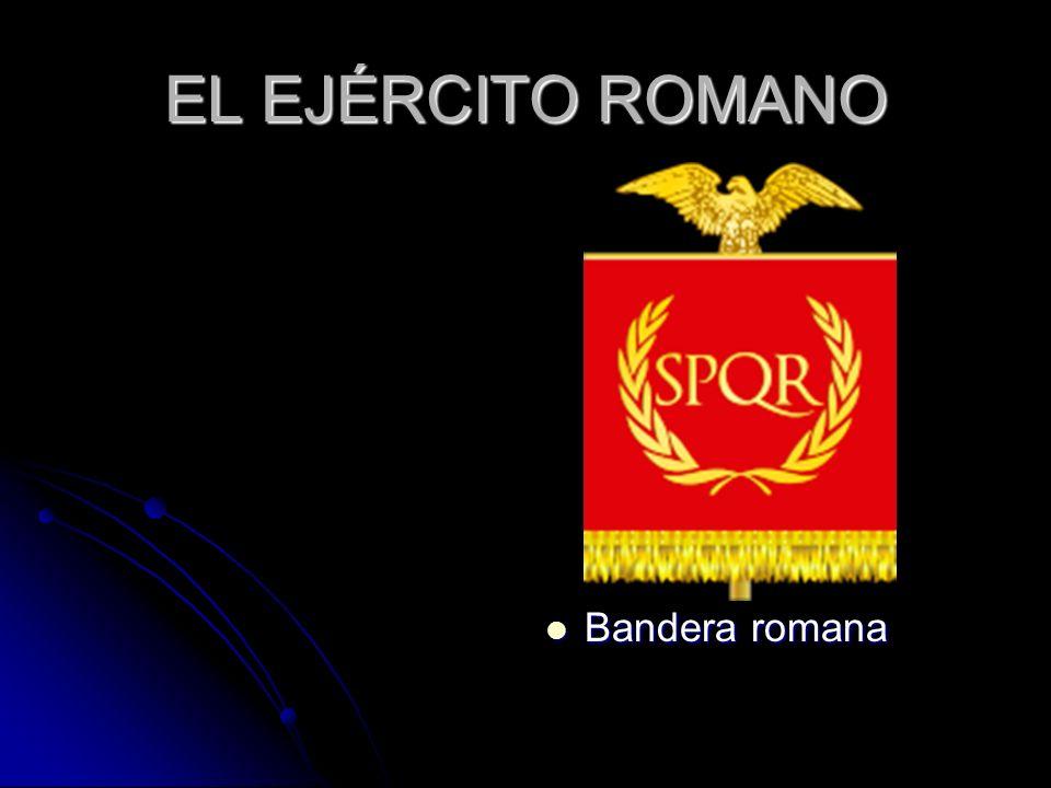 EL EJÉRCITO ROMANO Bandera romana