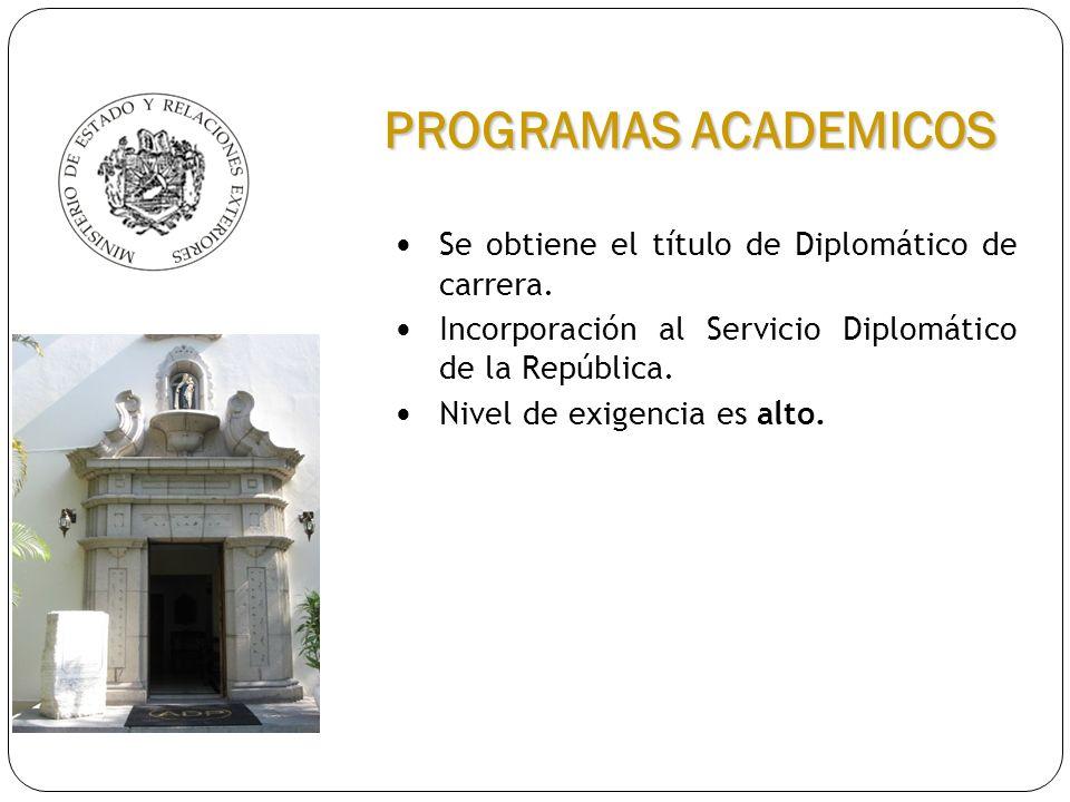 PROGRAMAS ACADEMICOS Se obtiene el título de Diplomático de carrera.