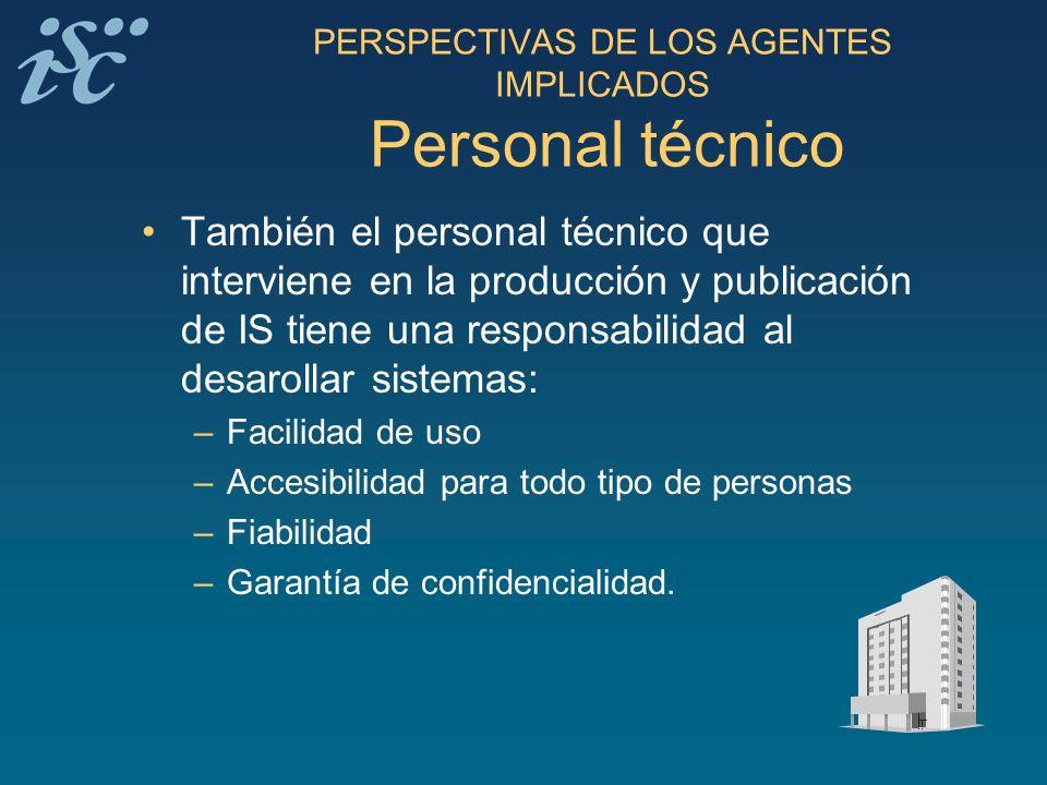 PERSPECTIVAS DE LOS AGENTES IMPLICADOS Personal técnico