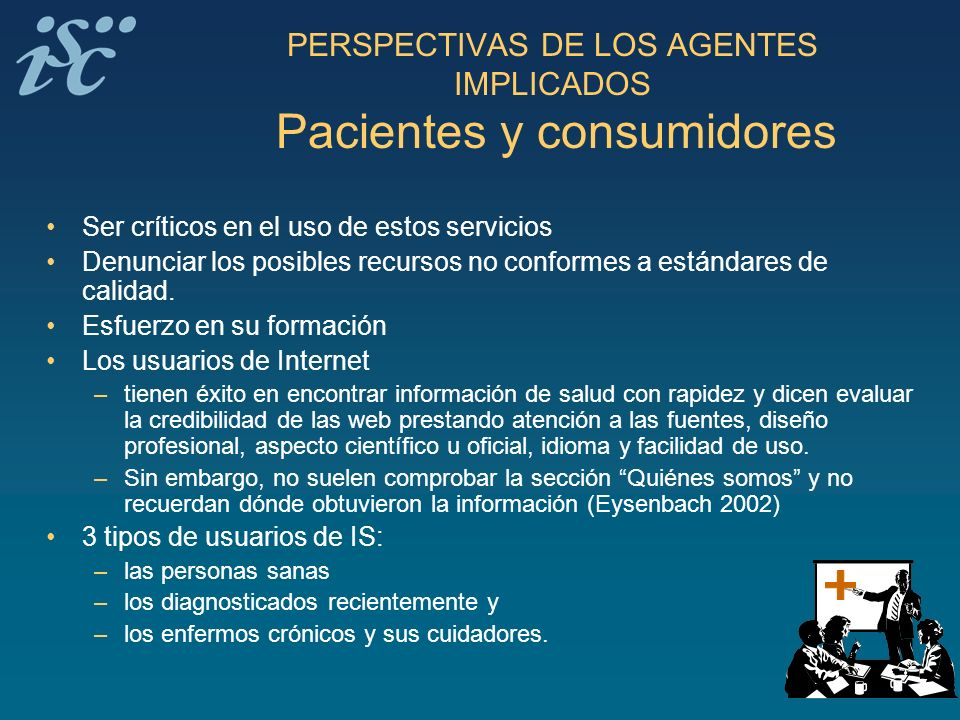 PERSPECTIVAS DE LOS AGENTES IMPLICADOS Pacientes y consumidores