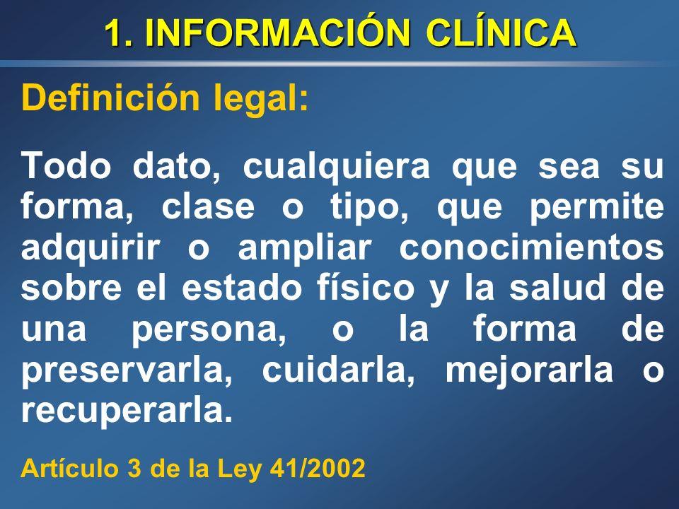 1. INFORMACIÓN CLÍNICA Definición legal:
