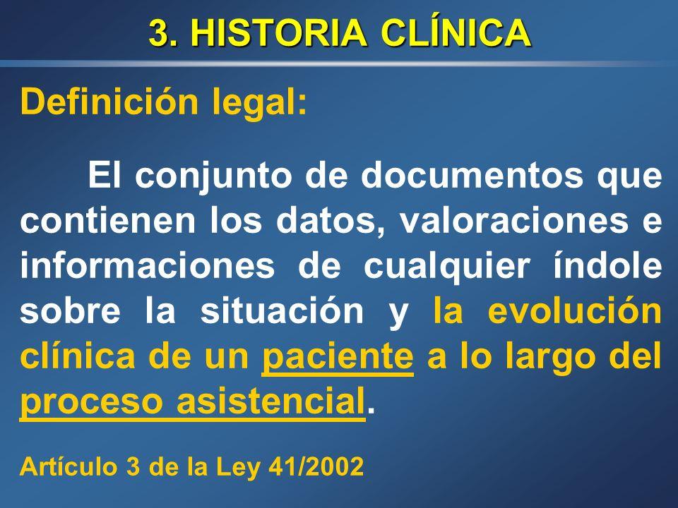 3. HISTORIA CLÍNICA Definición legal: