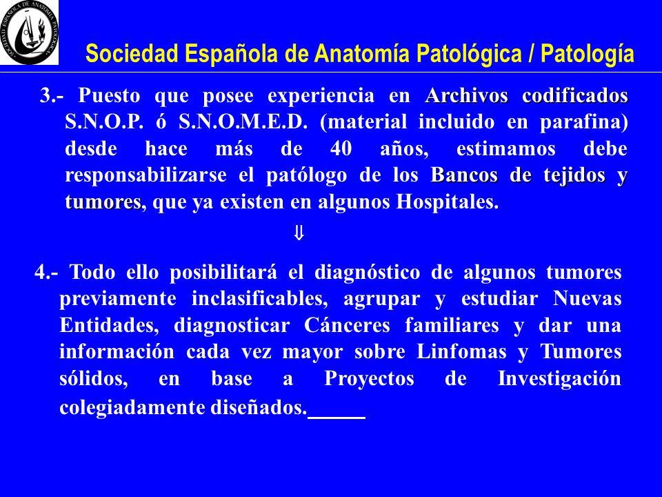 Sociedad Española de Anatomía Patológica / Patología