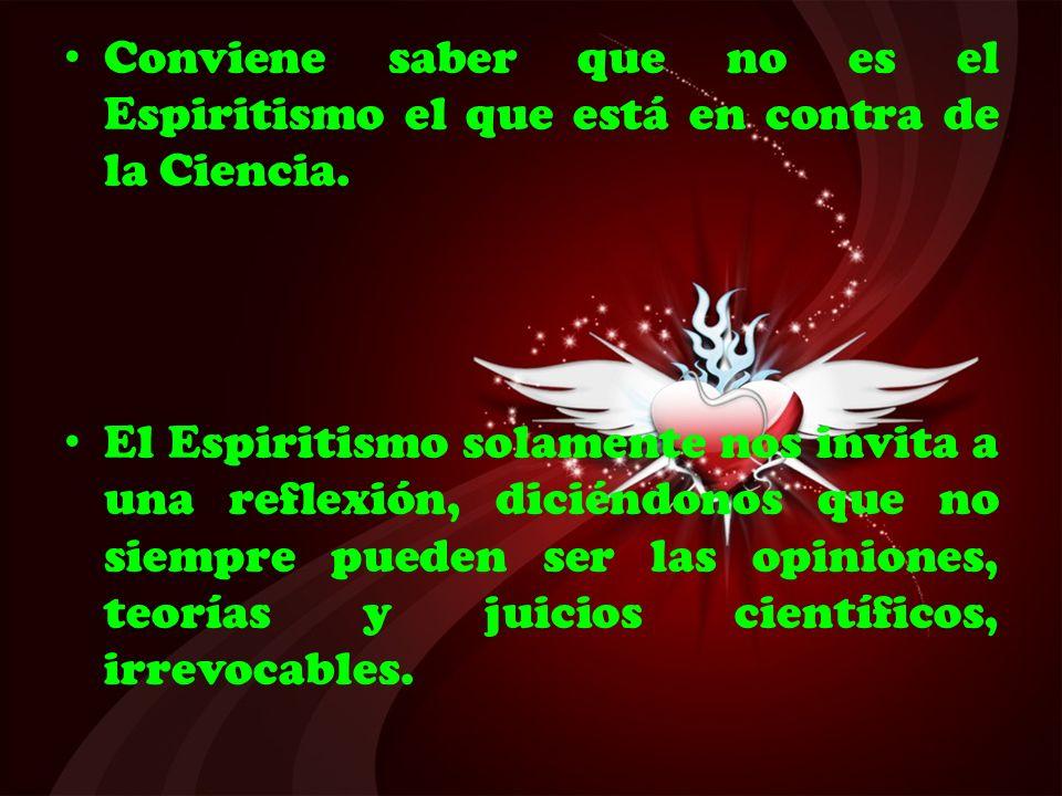 Conviene saber que no es el Espiritismo el que está en contra de la Ciencia.