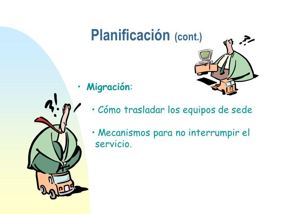 Planificación (cont.) Migración: Cómo trasladar los equipos de sede