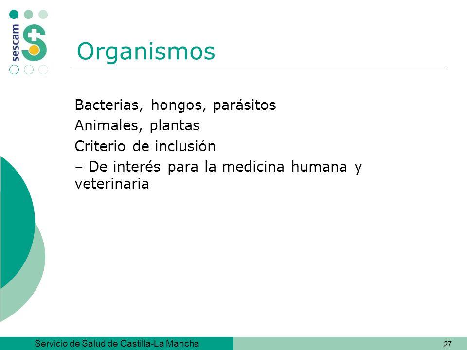 Organismos Bacterias, hongos, parásitos Animales, plantas
