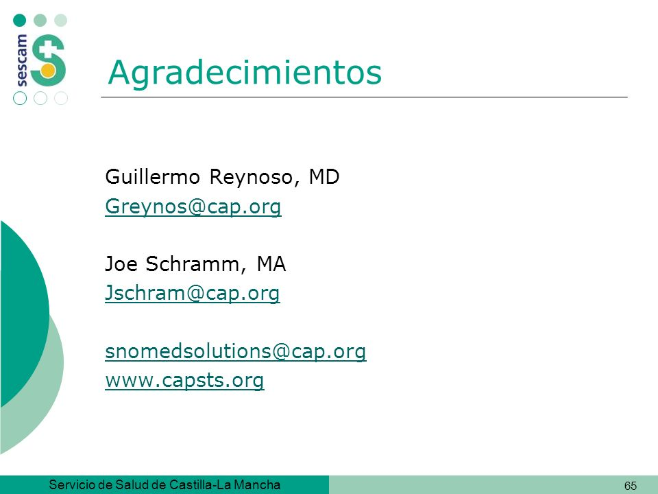 Agradecimientos Guillermo Reynoso, MD Greynos@cap.org Joe Schramm, MA