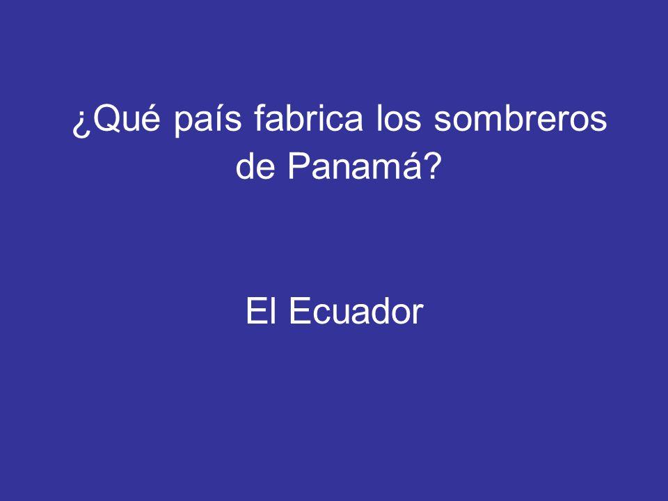 ¿Qué país fabrica los sombreros de Panamá