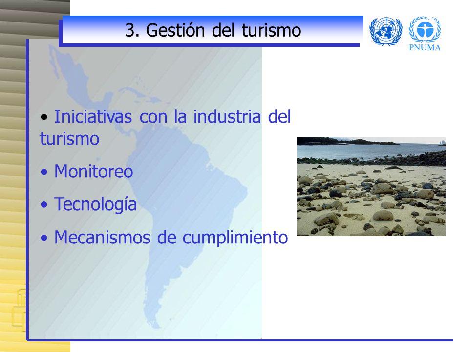 3. Gestión del turismo Iniciativas con la industria del turismo.