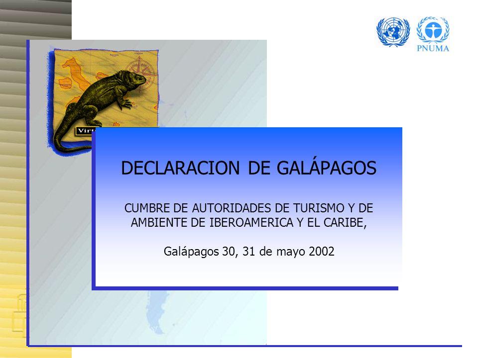 DECLARACION DE GALÁPAGOS CUMBRE DE AUTORIDADES DE TURISMO Y DE AMBIENTE DE IBEROAMERICA Y EL CARIBE, Galápagos 30, 31 de mayo 2002