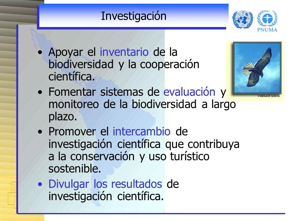 Investigación Apoyar el inventario de la biodiversidad y la cooperación científica.