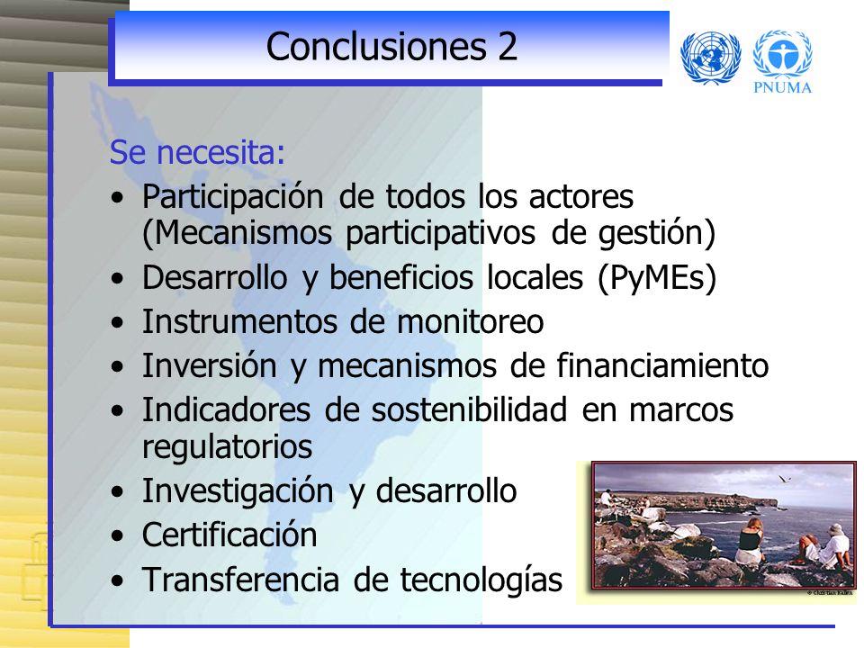 Conclusiones 2 Se necesita: