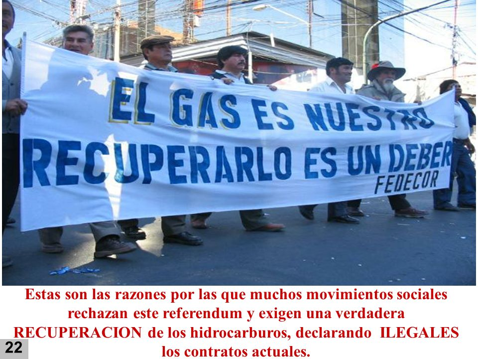 Estas son las razones por las que muchos movimientos sociales rechazan este referendum y exigen una verdadera RECUPERACION de los hidrocarburos, declarando ILEGALES los contratos actuales.