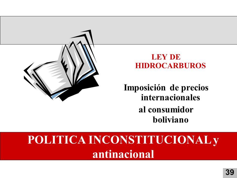 2 POLITICA INCONSTITUCIONAL y antinacional