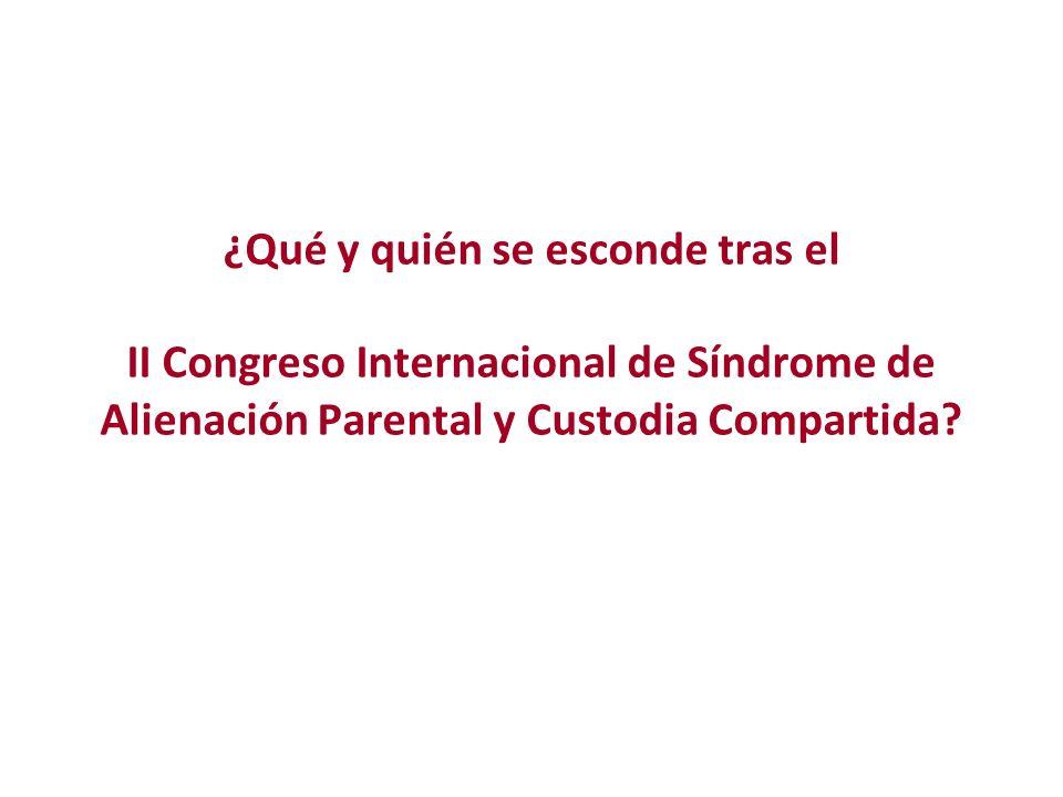 ¿Qué y quién se esconde tras el II Congreso Internacional de Síndrome de Alienación Parental y Custodia Compartida