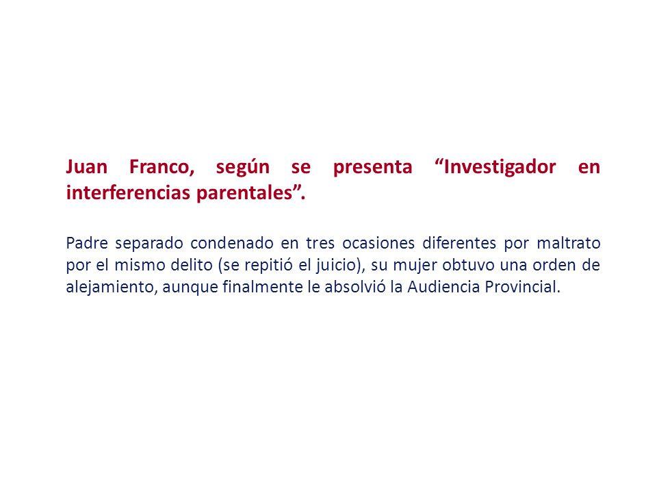 Juan Franco, según se presenta Investigador en interferencias parentales .