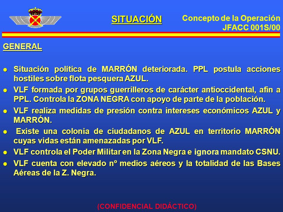 SITUACIÓN GENERAL. Situación política de MARRÓN deteriorada. PPL postula acciones hostiles sobre flota pesquera AZUL.