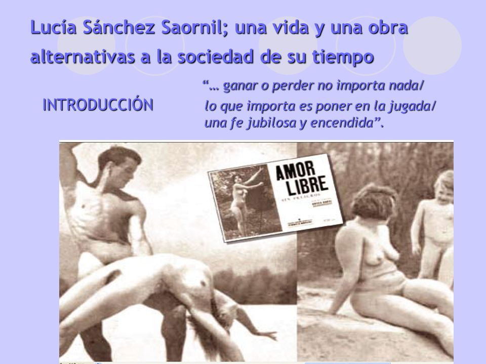 Lucía Sánchez Saornil; una vida y una obra alternativas a la sociedad de su tiempo … ganar o perder no importa nada/ INTRODUCCIÓN lo que importa es poner en la jugada/ una fe jubilosa y encendida .