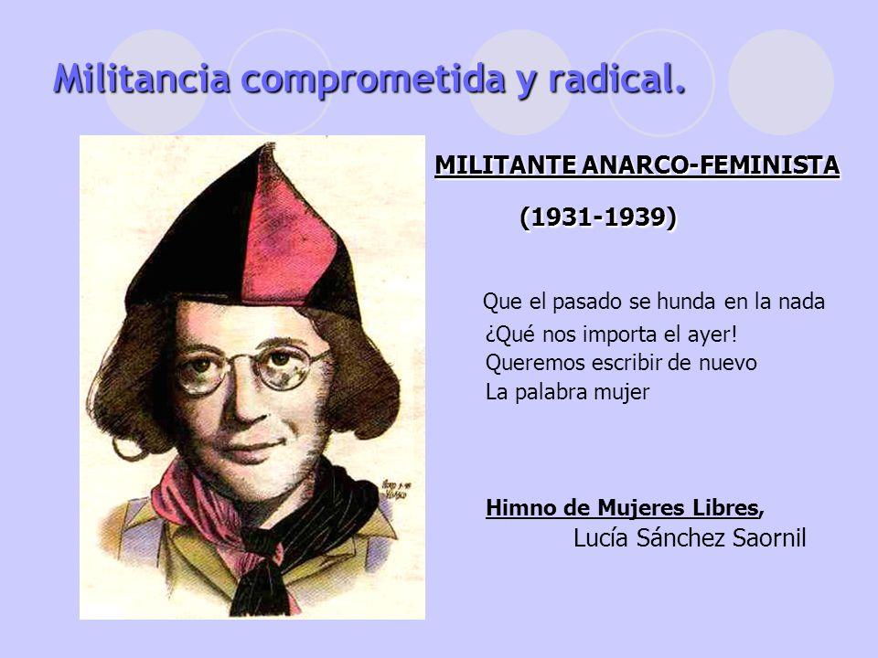 Militancia comprometida y radical.