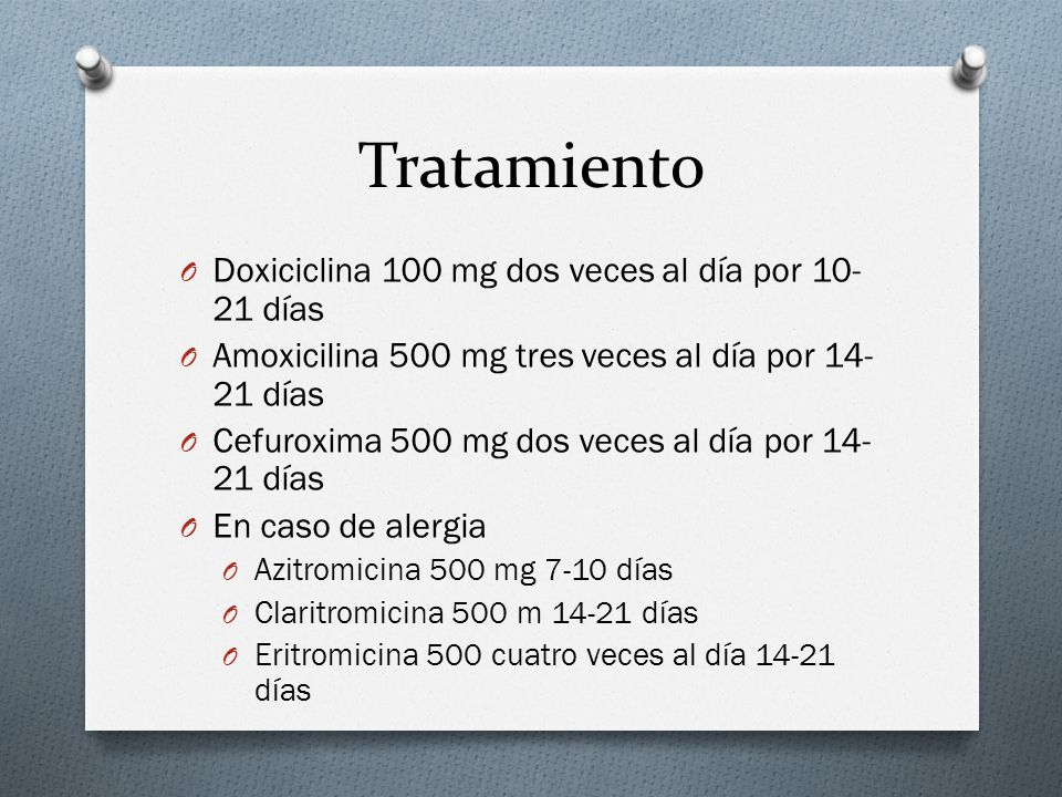 Tratamiento Doxiciclina 100 mg dos veces al día por 10-21 días