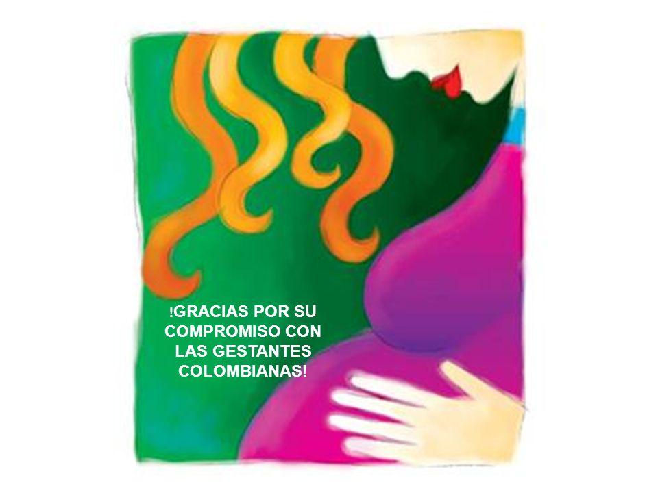 !GRACIAS POR SU COMPROMISO CON LAS GESTANTES COLOMBIANAS!