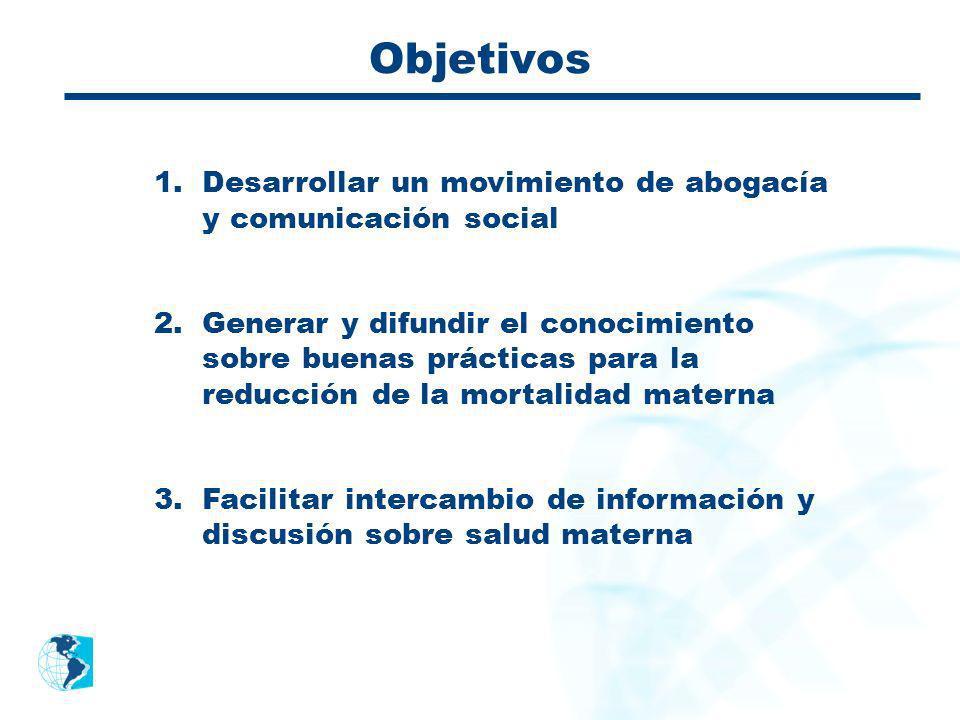 Objetivos Desarrollar un movimiento de abogacía y comunicación social