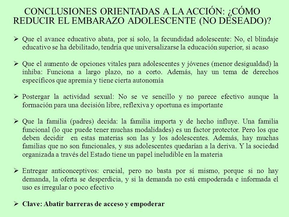 CONCLUSIONES ORIENTADAS A LA ACCIÓN: ¿CÓMO REDUCIR EL EMBARAZO ADOLESCENTE (NO DESEADO)
