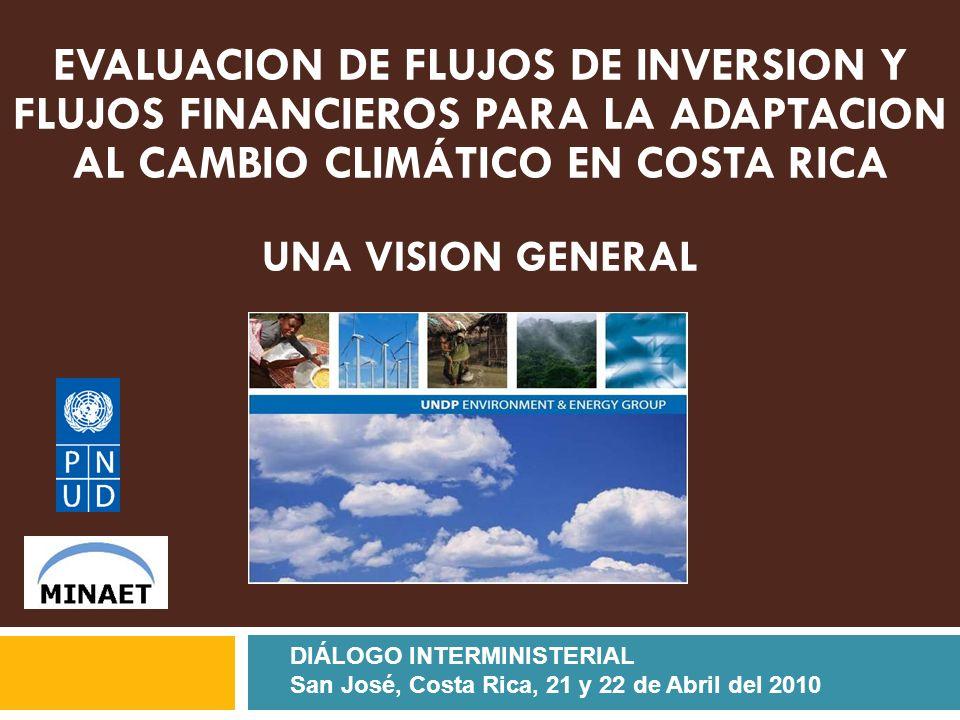 EVALUACION DE FLUJOS DE INVERSION Y FLUJOS FINANCIEROS PARA LA ADAPTACION AL CAMBIO CLIMÁTICO EN COSTA RICA UNA VISION GENERAL