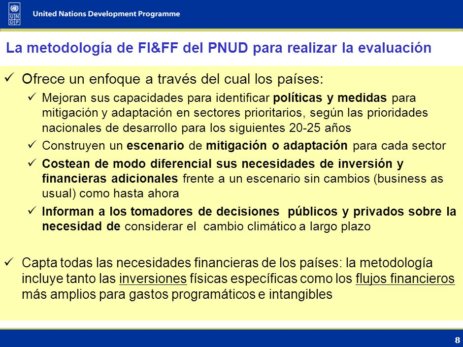 La metodología de FI&FF del PNUD para realizar la evaluación