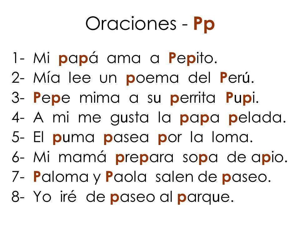 Oraciones - Pp 1- Mi papá ama a Pepito. 2- Mía lee un poema del Perú.
