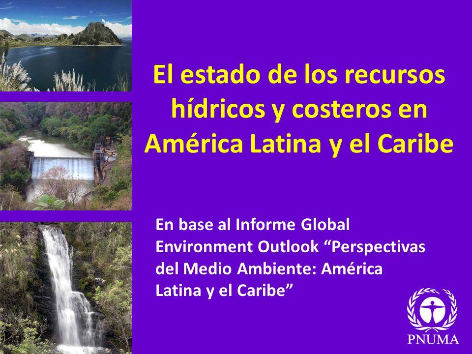 El estado de los recursos hídricos y costeros en América Latina y el Caribe