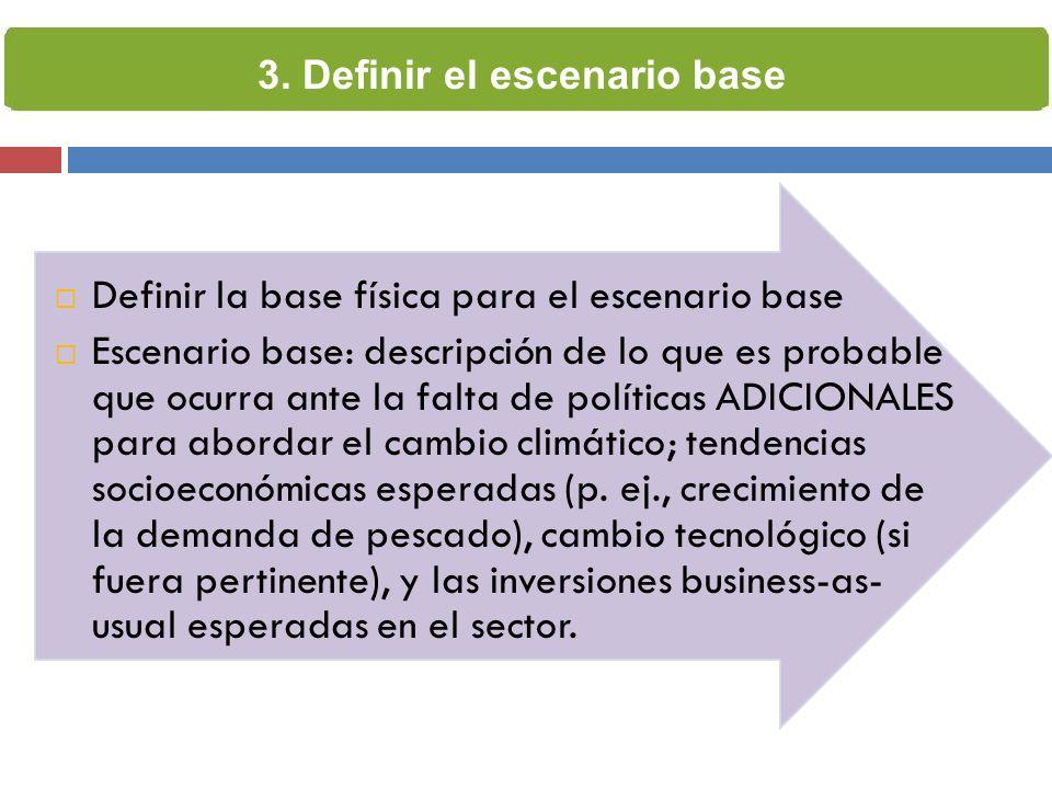 3. Definir el escenario base