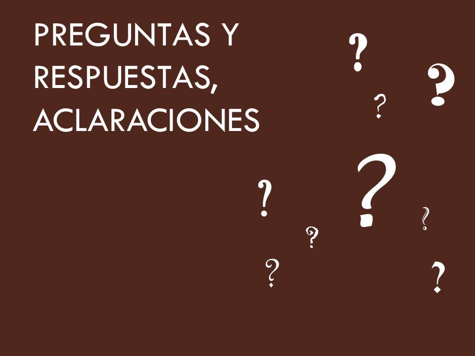 PREGUNTAS Y RESPUESTAS, ACLARACIONES