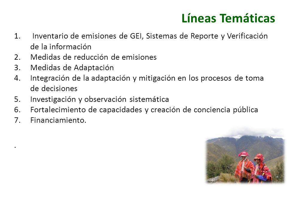 Líneas TemáticasInventario de emisiones de GEI, Sistemas de Reporte y Verificación de la información.