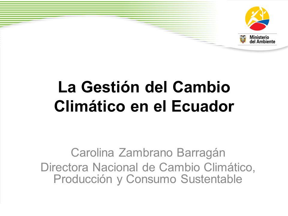 La Gestión del Cambio Climático en el Ecuador