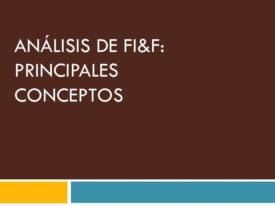 ANÁLISIS DE FI&F: PRINCIPALES CONCEPTOS