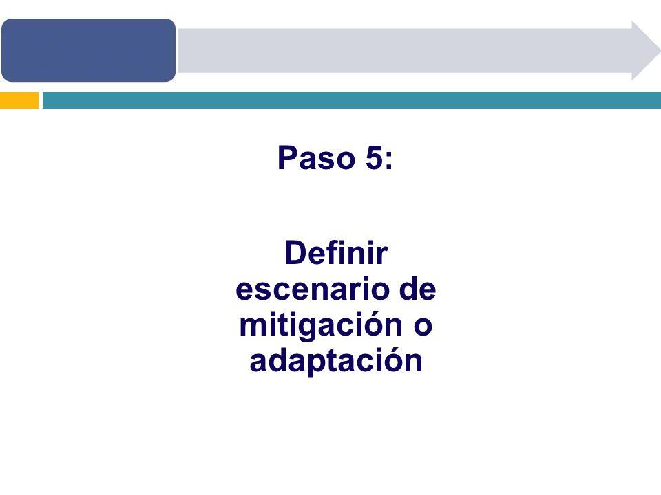 Definir escenario de mitigación o adaptación
