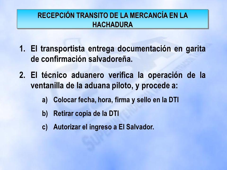 RECEPCIÓN TRANSITO DE LA MERCANCÍA EN LA HACHADURA