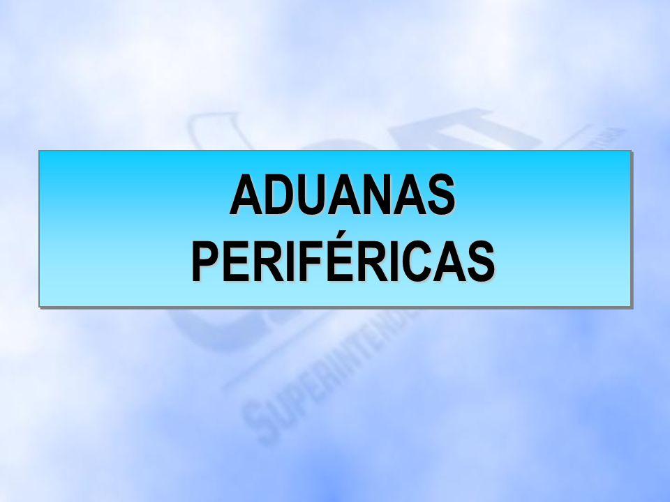 ADUANAS PERIFÉRICAS