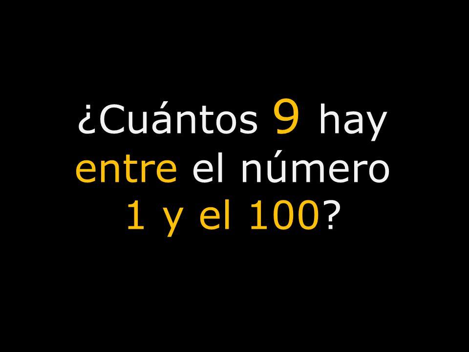 ¿Cuántos 9 hay entre el número 1 y el 100
