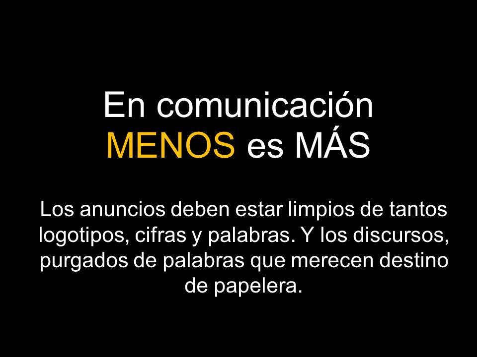 En comunicación MENOS es MÁS