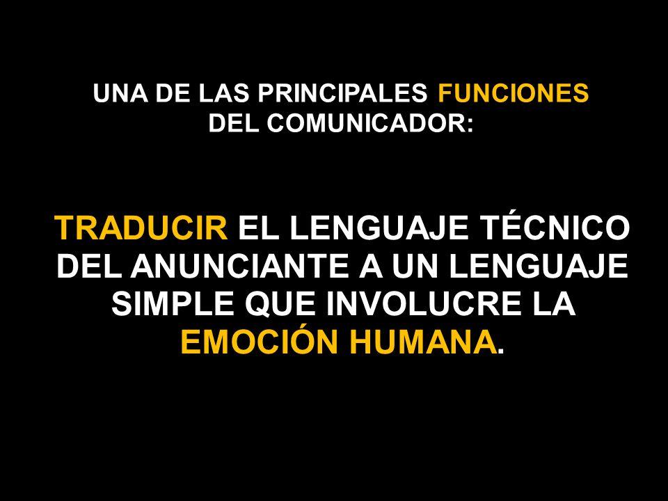 UNA DE LAS PRINCIPALES FUNCIONES DEL COMUNICADOR: