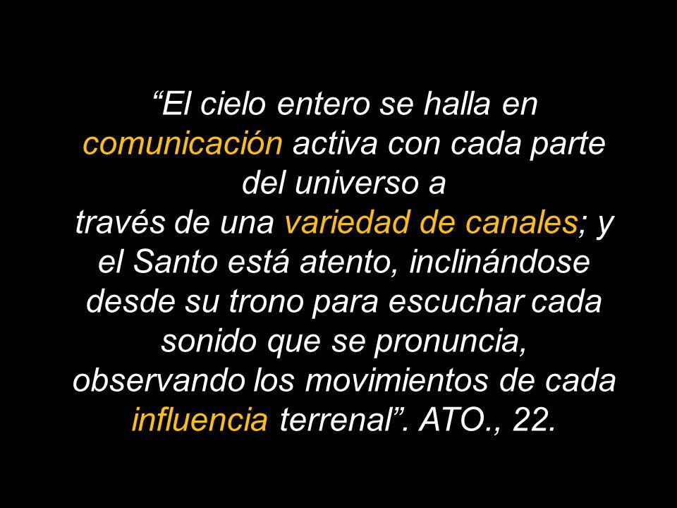 El cielo entero se halla en comunicación activa con cada parte del universo a