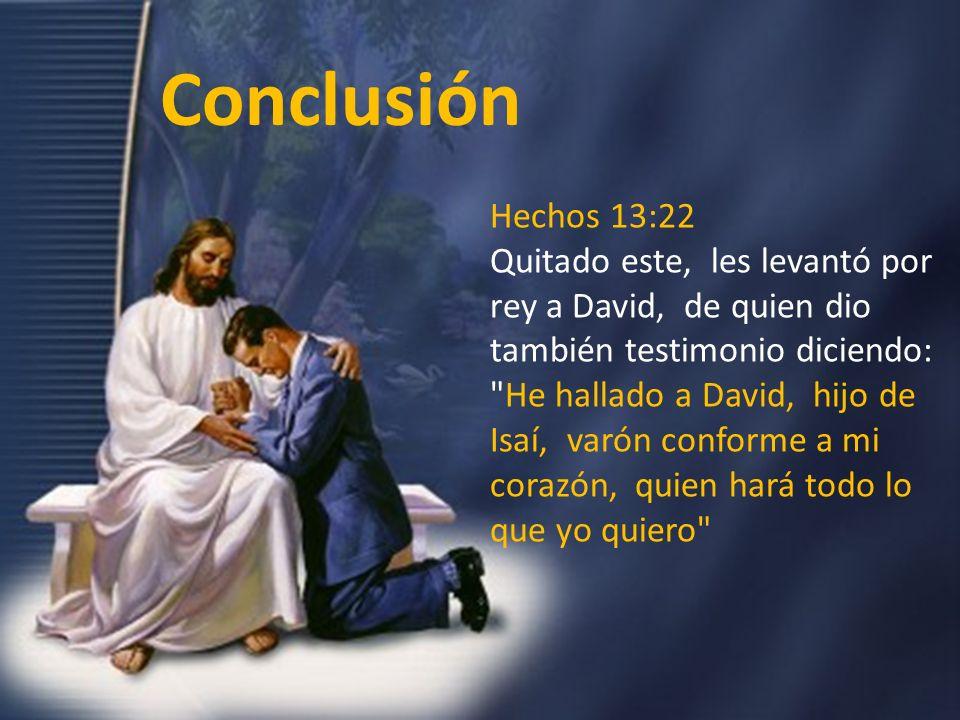 ConclusiónHechos 13:22.
