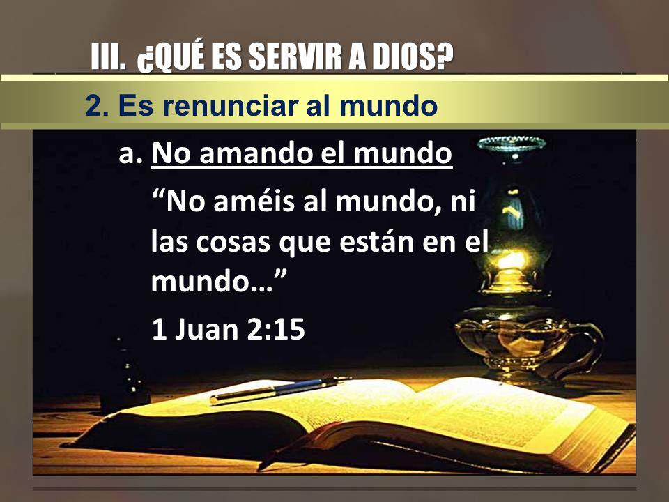 III. ¿QUÉ ES SERVIR A DIOS