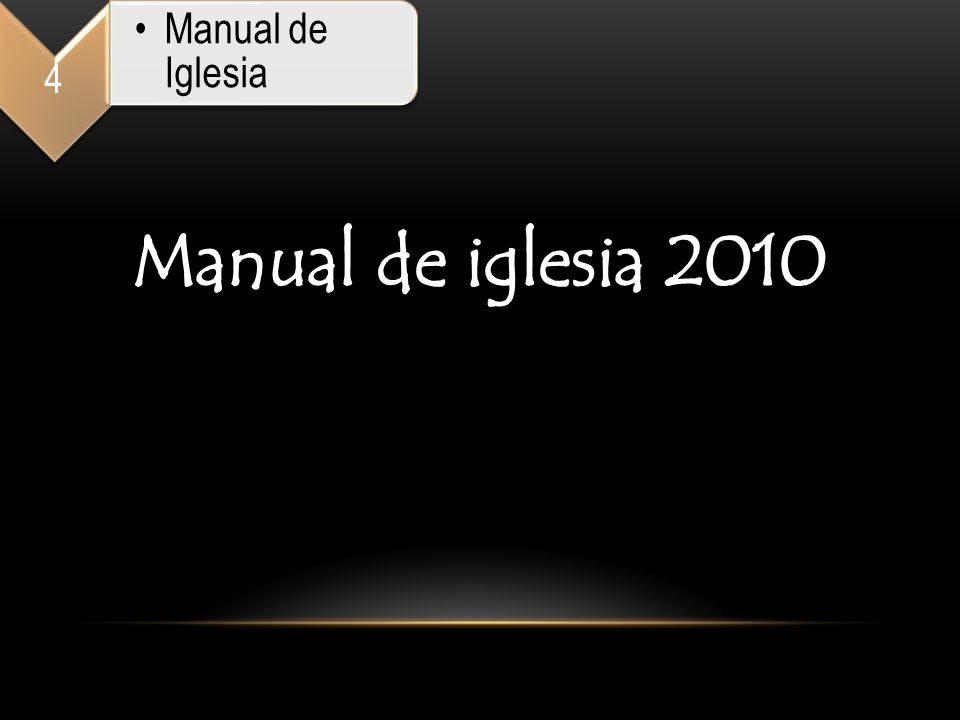 4 Manual de Iglesia Manual de iglesia 2010