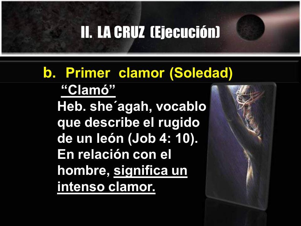 b. Primer clamor (Soledad)